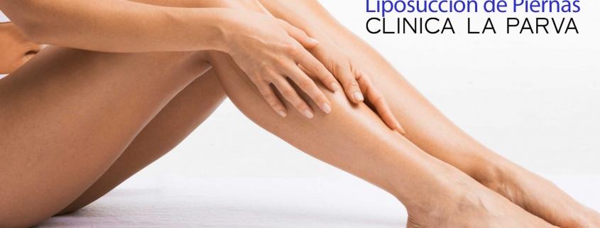 Liposucción de piernas cirugía plástica clínica la parva