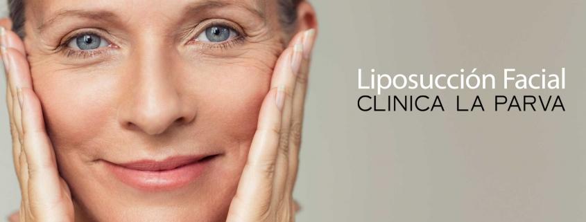 Liposucción facial cirugía plástica clínica la parva