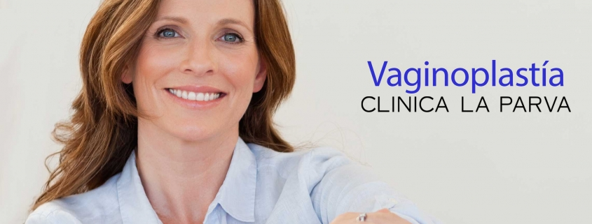 Vaginoplastía Cirugía Plástica Clínica La Parva